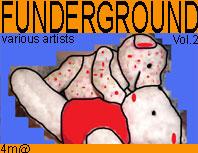 Funderground vol.2 ca: 4m@108 artists: toxic chicken, eugenekha, joost kruijssen, pollux, mozarts filth, downloaders, covolux