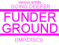 Various Artists - Going Deeper FUNDERGROUND ((mixdisc)) cat:4m@114 a mix featuring tracks from vol.1 til vol.5 of the funderground series