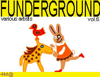 Funderground vol.6 cat: 4m@123 artists: lo fi rave busters, toxic chicken, mozarts filth, kia snowfluko, native raver, the pink blob, covolux, tafkap, audio hater