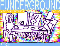 Funderground vol.7 cat: 4m@124 artists: lo fi rave busters, chorles monson, sascha muller, marasmotronics projet