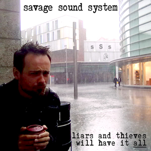 The album art for this, Liars And Thieves Will Have It All by Savage Sound System, makes me feel like having a nice cup of coffee outside. It's freezing out there right now, though, so I'll maybe just voyeuristically enjoy a cup of longing and wishful thinking as I stare into the snowy hellscape outside instead.