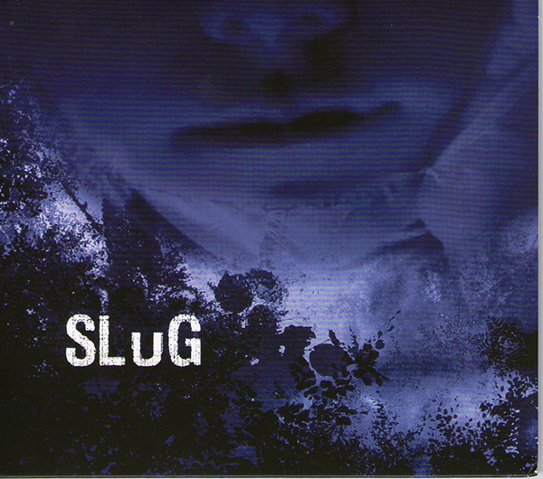 Hey, that's no slug, that's just a giant mouth. And some trees.