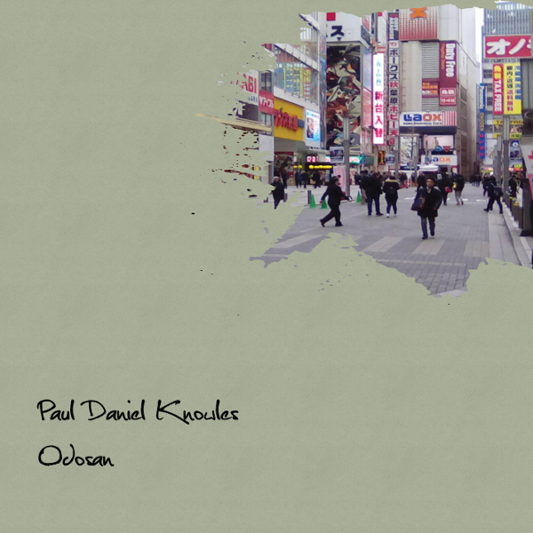 In the album art for Odosan, by Paul Daniel Knowles, we see that a khaki colored blob of unknown origin, assumed to be from space, has begun swallowing up a busy street in Tokyo. I'm not sure what we'll decide the best course of action will be, but I think I'm going to bring this music with me to an underground bunker in an undisclosed location and see I can find any clues on how to stop it.