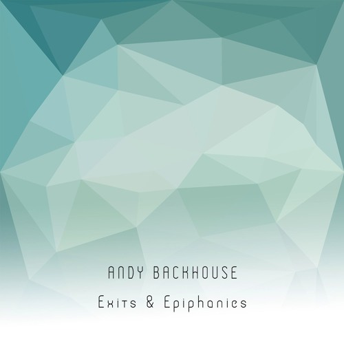 In the album art for Andy Backhouse's Exits & Epiphanies, we see... what is this, exactly? A polygonal oddness, rendered in tones of teal, fades to white below... well, it looks quite nice, doesn't it? Just very lovely.