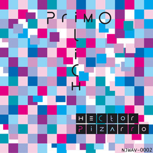 It's kind of nice to see album art like what we're viewing right now, for Primo Ilich, by Hector Pizarro. It's a nice patchwork of colors, like a digital quilt you could just wrap yourself up in.